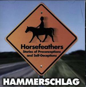 Horsefeathers: Stories of Preconceptions and Self Deceptions