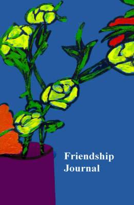 Friendship Journal: Selected Quotes About Friendship from Friendshifts and a Journal