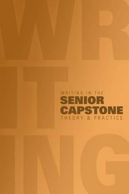 Writing in the Senior Capstone: Theory & Practice