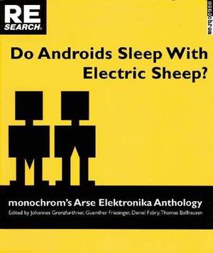Do Androids Sleep with Electric Sheep?: Monochrom's Arse Elektronika Anthology: Critical Perspectives on Sexuality and Pornography in Science and Social Fiction