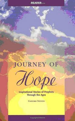 Journey of Hope Reader: Inpirational Stories of Prophets Through the Ages