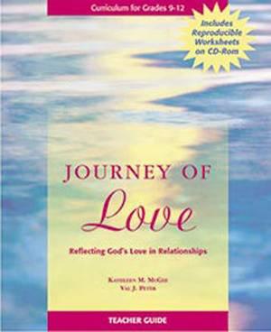 Journey of Love Teacher Guide: Reflecting God's Love in Relationships