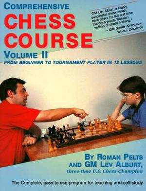 Comprehensive Chess Course: From Beginner to Tournament Player in 12 Lessons: Volume 2: