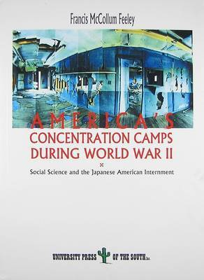 America's Concentration Camps During World War II: Social Science and the Japanese American Internment