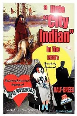 A Little  City Indian in the 1950's
