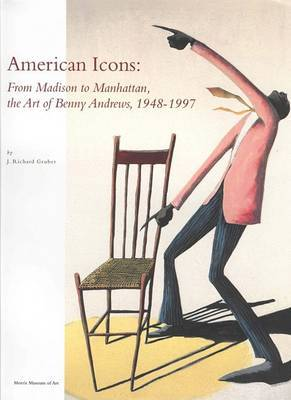American Icons: From Madison to Manhattan, the Art of Benny Andrews, 1948-1997