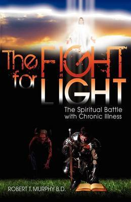 The Fight for Light: The Spiritual Battle with Chronic Illness