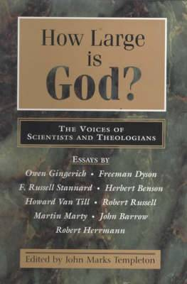How Large is God?: Voices of Scientists and Theologians