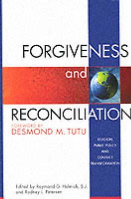 Forgiveness and Reconciliation: Religion, Public Policy, and Conflict Transformation