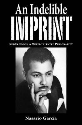 An Indelible Imprint: Ruben Cobos