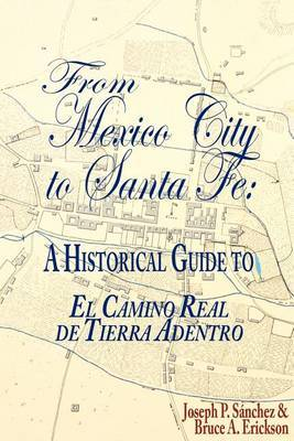From Mexico City to Santa Fe: A Historical Guide