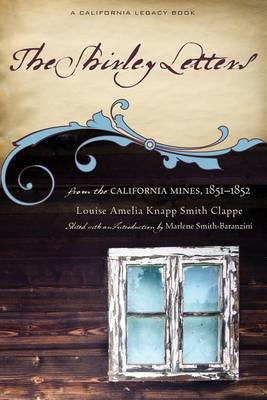 The Shirley Letters: From the California Mines, 1851-1852