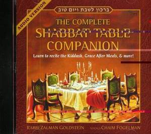 The Complete Shabbat Table Companion: Learn to Recite the Kiddush, Grace After Meals, & More!