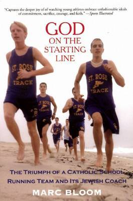 God on the Starting Line: The Triumph of a Catholic School Running Team and Its Jewish Coach