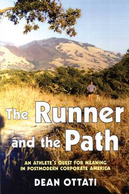 The Runner and the Path: An Athlete's Quest for Meaning in Postmodern Corporate America