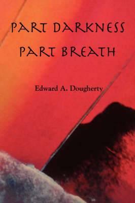 Part Darkness, Part Breath
