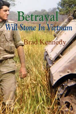 Betrayal: Will Stone in Vietnam
