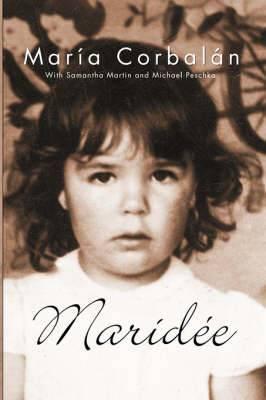 Maridee: The Memoirs of Maria Haydee Corbalan