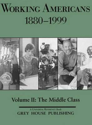 Working Americans, 1880-1999 - Volume 2: The Middle Class