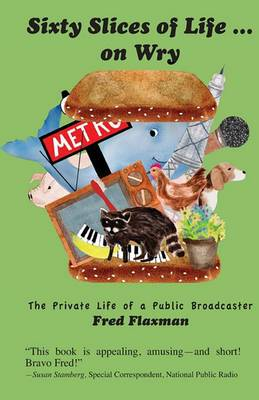 Sixty Slices of Life ... on Wry: The Private Life of a Public Broadcaster