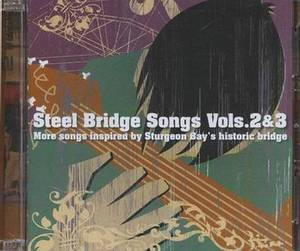 Steel Bridge Songs: v. 2 & 3