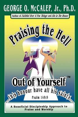 Praising the Hell Out of Yourself