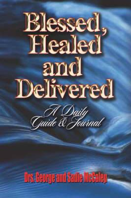 Blessed, Healed and Delivered