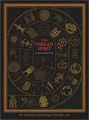 The Thread Spirit: The Symbolism of Knotting and the Fiber Arts