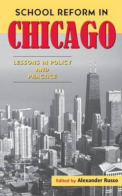 School Reform in Chicago: Lessons in Policy and Practice