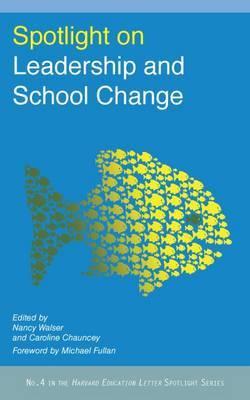 Spotlight on Leadership and School Change