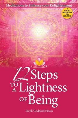 12 Steps to a Lightness of Being: Meditations to Enhance Your Enlightenment