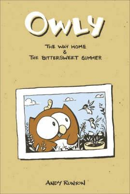 Owly: v. 1:  The Way Home  and  The Bittersweet Summer