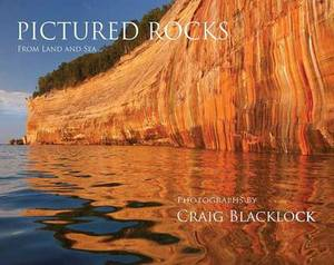 Pictured Rocks (Gallery Edition): From Land and Sea