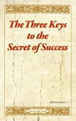 The Three Keys to the Secret of Success