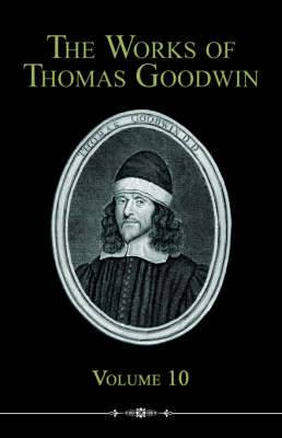 The Works of Thomas Goodwin, 10