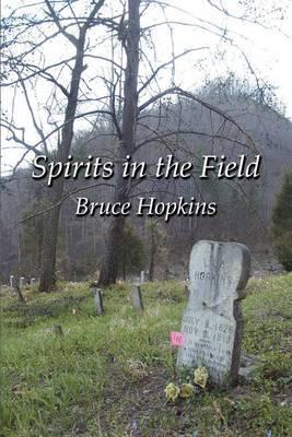 Spirits in the Field: An Appalachian Family History
