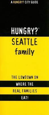 Hungry? Seattle Family: The Lowdown on Where the Real People Eat!