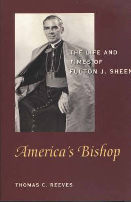 America's Bishop: The Life and Times of Fulton J.Sheen