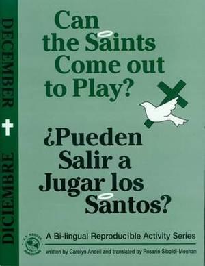 Can the Saints Come Out to Play?/Pueden Salir a Jugar Los Santos?: December