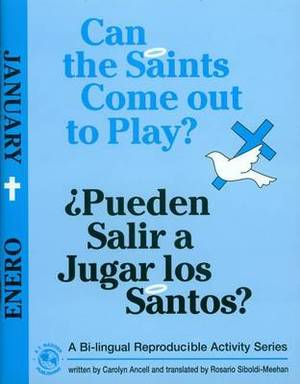 Can the Saints Come Out to Play?/Pueden Salir a Jugar Los Santos?: January