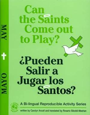 Can the Saints Come Out to Play?/Pueden Salir a Jugar Los Santos?: May
