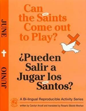 Can the Saints Come Out to Play?/Pueden Salir a Jugar Los Santos?: June