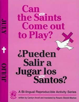 Can the Saints Come Out to Play?/Pueden Salir a Jugar Los Santos?: July