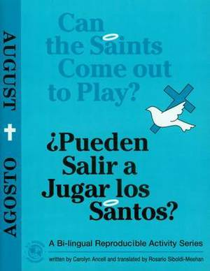Can the Saints Come Out to Play?/Pueden Salir a Jugar Los Santos?: August