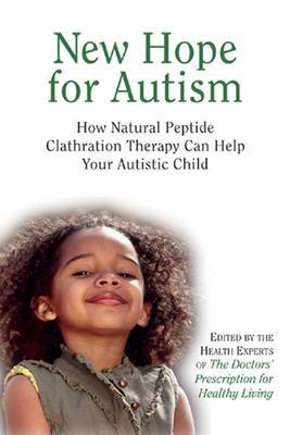 New Hope for Autism: How Natural Peptide Clathration Therapy Can Help Your Autistic Child