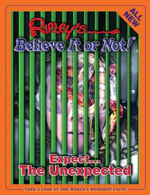 Ripley's Believe it or Not! Expect the Unexpected