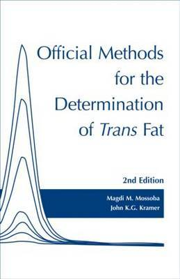 Official Methods for Determination of trans Fat, Second Edition