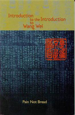 Introduction to the Introduction to Wang Wei