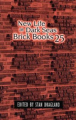 New Life in Dark Seas: Brick Books 25