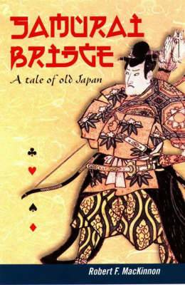 Samurai Bridge: A Tale of Old Japan
